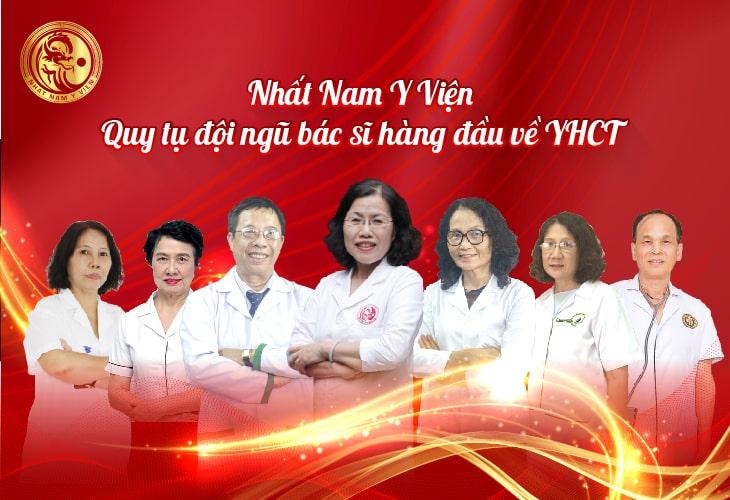 Đội ngũ bác sĩ chuyên khoa nổi tiếng của Nhất Nam Y Viện